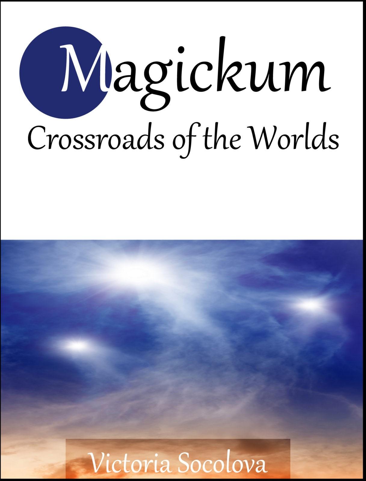 Magickum. Prophetic dreams and lucid dreaming. Theory and practice.E-books:Amazon   XinXii   SmashwordsPaperback:Amazon  
