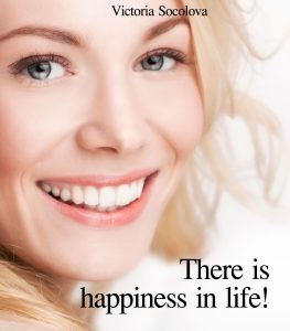 """Affirmation of the dream """"There is happiness in living!"""""""