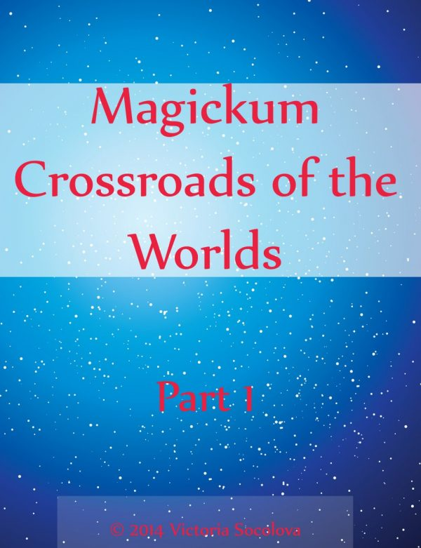 Crossroads of the Worlds  Part 1