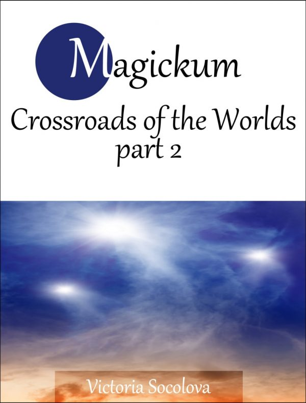Crossroads of the WorldsPart 2